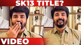 "VIDEO: ""2019"" – Sivakarthikeyan Opens Up"