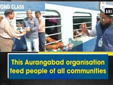 This Aurangabad organisation feed people of all communities - ANI News
