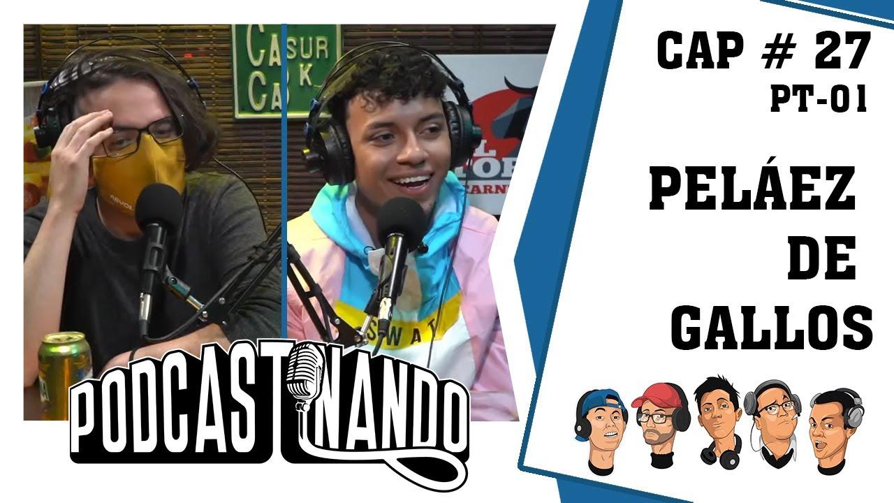 Podcastinando: Cap # 27 -  Peláez De Gallos