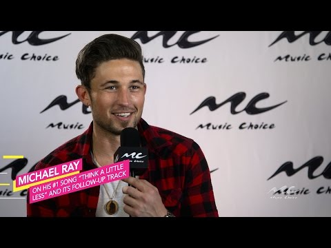 Michael Ray on Think a Little Less