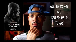 All Eyez on Me Failed Us & Tupac (SPOILERS)