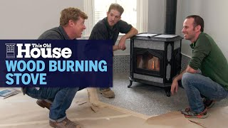 How to Install a Wood Burning Stove | This Old House