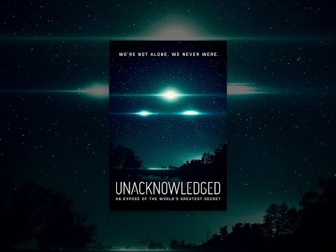 Unacknowledged: An Exposé of the Worlds Greatest Secret