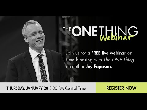 The ONE Thing for Time Blocking w/ Jay Papasan (1/28/16)