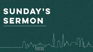 Sermon - 29. August 2021