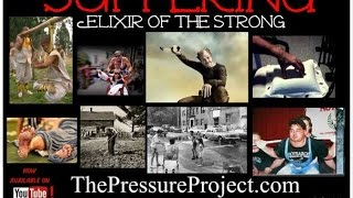 The Pressure Project Podcast #192: SUFFERING - ELIXIR OF THE STRONG