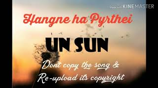 UN SUN |Sohra Man| Hangne Ha Pyrthei UN SUN MUSIC GROUP