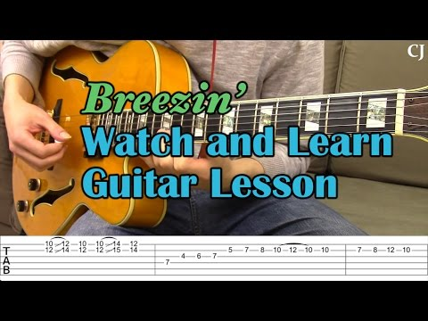 Breezin' - George Benson (With Tab) - Watch and Learn Guitar Performance/Lesson - Camilo James