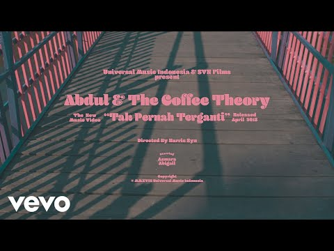 Abdul & The Coffee Theory - Tak Pernah Terganti