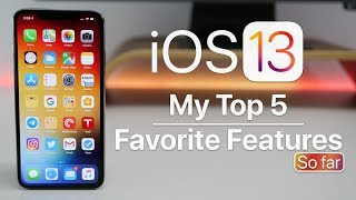 iOS 13 - My Top 5 Features so far