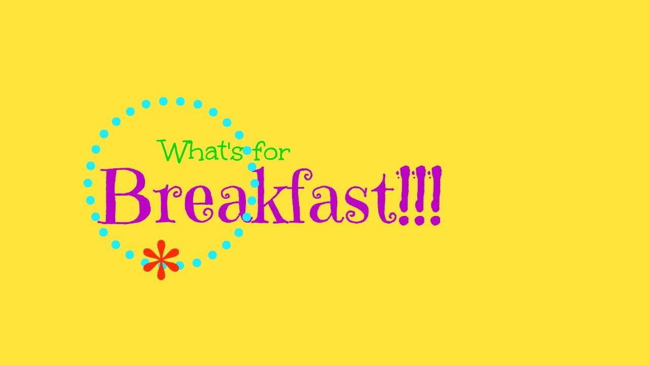 IT'S WHAT'S FOR BREAKFAST! - YouTube