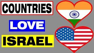 Top 10 Countries That Love Israel 2018