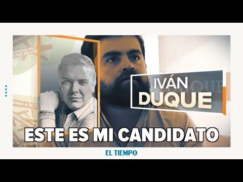 Mi candidato es Iván Duque | EL TIEMPO | CEET