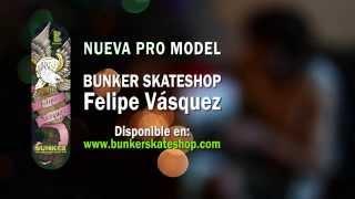 Bunker Skate Shop - ¿Ya tienes tu tabla Felipe Vásquez?
