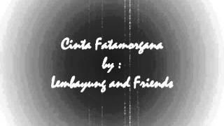 Lembayung and friends - cinta fatamorgana
