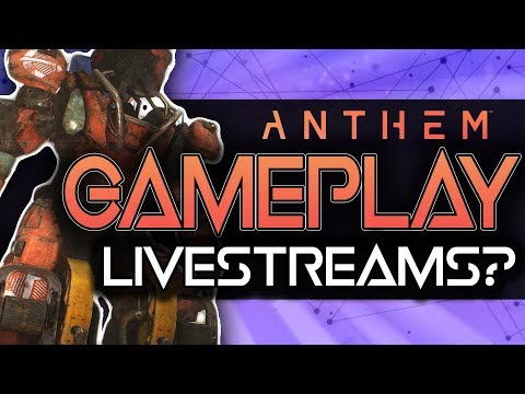 Anthem   Gameplay Livestreams Confirmed?   Raids, Talent Trees & Matchmaking! Roundup