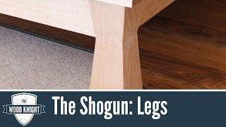 The Shogun - Part 1: Legs