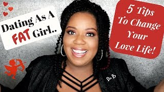 ♥ PLUS SIZE DATING ADVICE!   BATTLING INSECURITIES   DEVELOPING SELF-LOVE &  CONFIDENCE