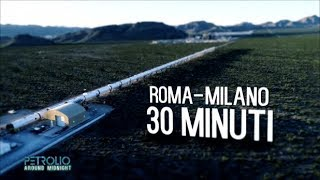 Hyperloop, il treno del futuro - Petrolio 14/10/2017
