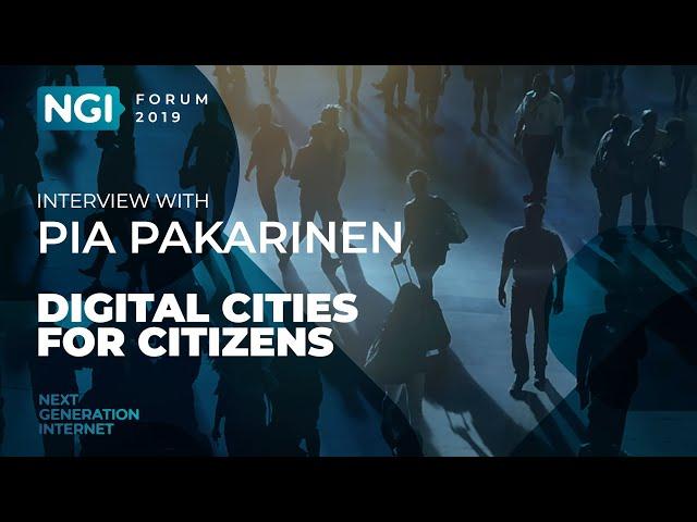 [NGI Forum 2019] DIGITAL CITIES FOR CITIZENS. Pia Pakarinen