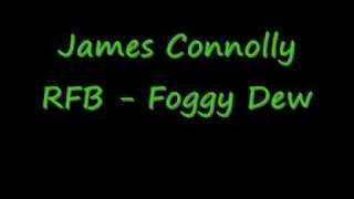 James Connolly RFB - Foggy Dew