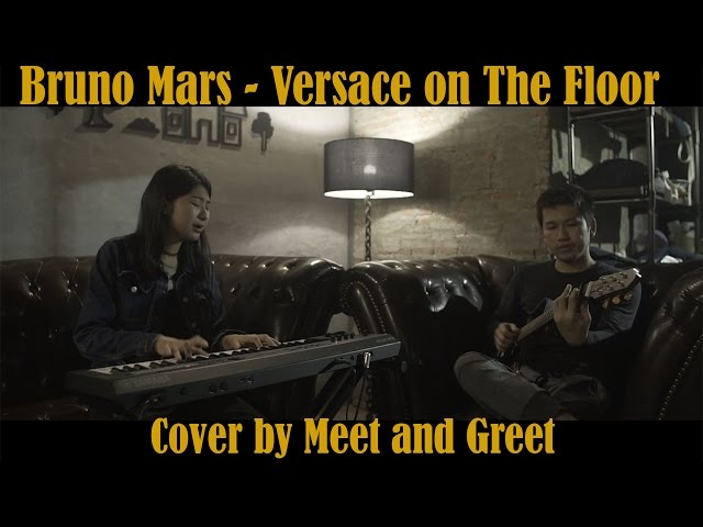 Bruno Mars - Versace on The Floor | Cover by Meet and Greet | Sonphotoshot