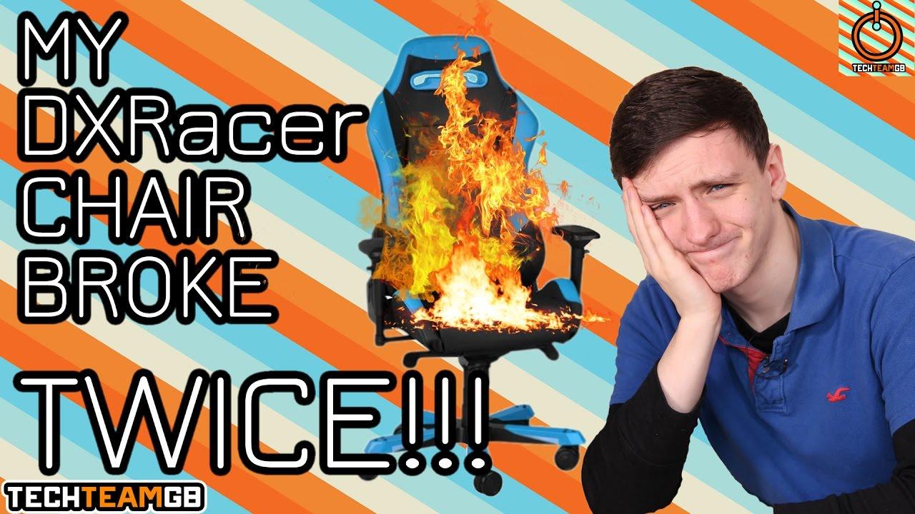 My DXRacer Chair broke    TWICE!!!!
