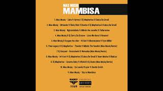 Mas musiq – mambisa ep zip. blaqboy music presents the new signing who doubles as a record producer and an artiste. his first project under lab...