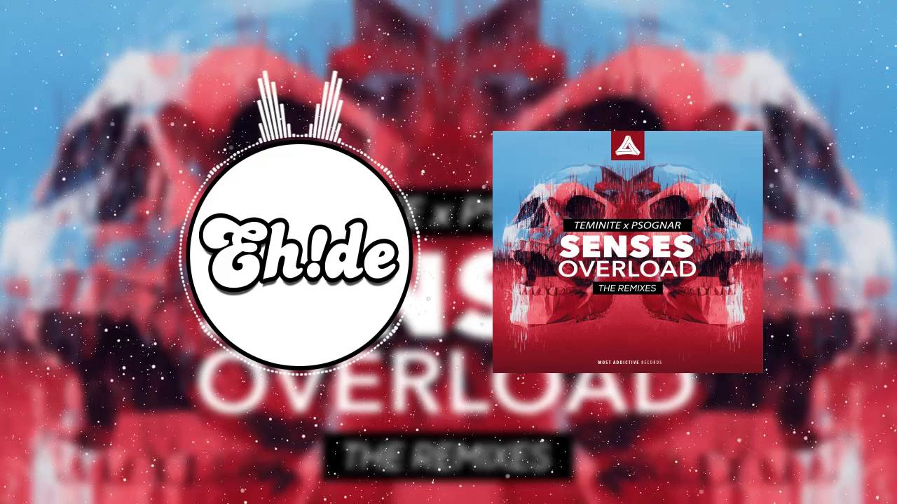 Teminite & PsoGnar - Senses Overload (EH!DE & Skyloud Remix)