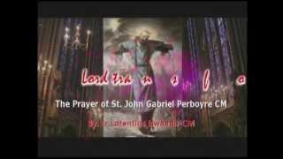 John Gabriel Perboyre CM. Lord transform Me,  The Prayer of St. John Gabriel Perboyre CM.