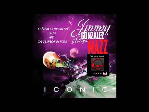 JIMMY GONZALEZ & MAZZ - CUMBIAS MEDLEY MIX (CD ICONIC) BY DJ JUNIOR MIXER