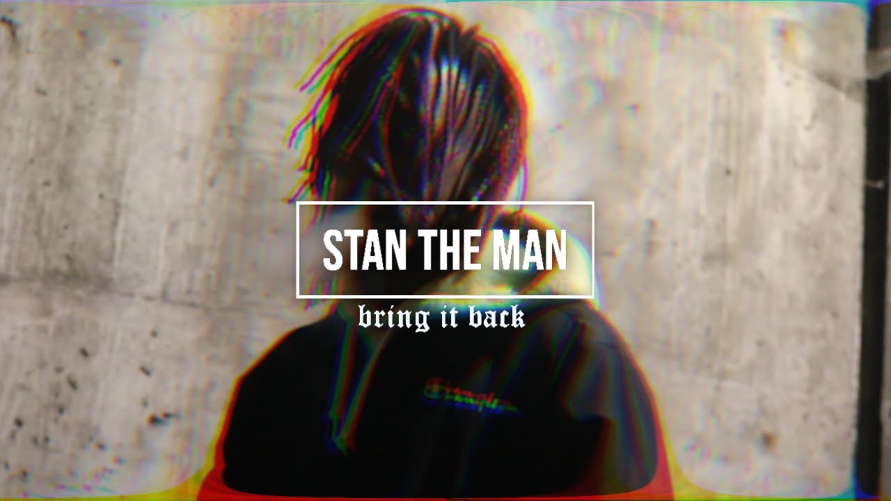 Stan The Man - Bring it back (Prod by. Donnie Katana) [Official Visualizer]