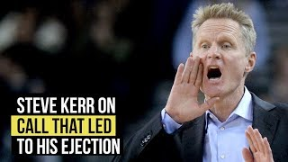 Steve Kerr explains play that led to ejection