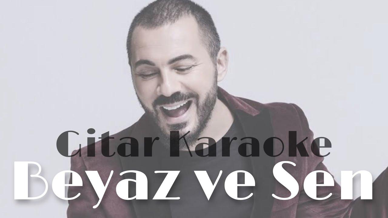Beyaz ve Sen - Gitar Karaoke (Rober Hatemo)