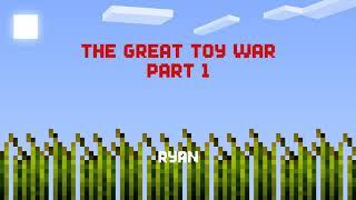 Велика Війна Іграшок Частина 1