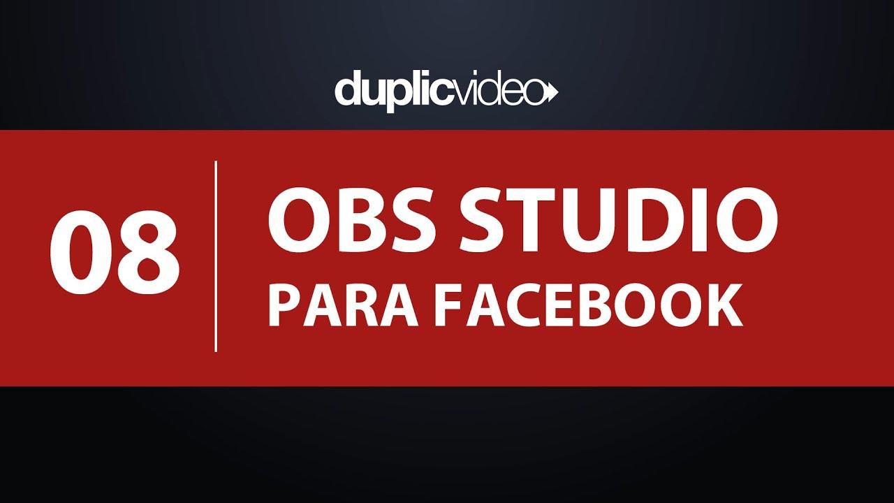 Curso OBS Studio - Aula 08 - Como transmitir para o Facebook