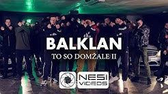 BALKLAN - TO SO DOMŽALE II (Official 4K Video)