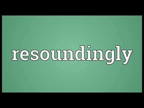 Resoundingly Meaning