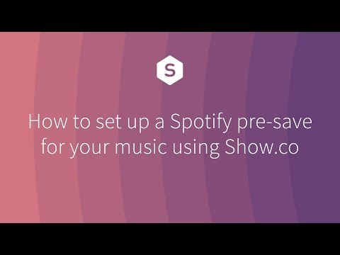 How to do a Spotify pre-save for your music —for FREE —using Show.co