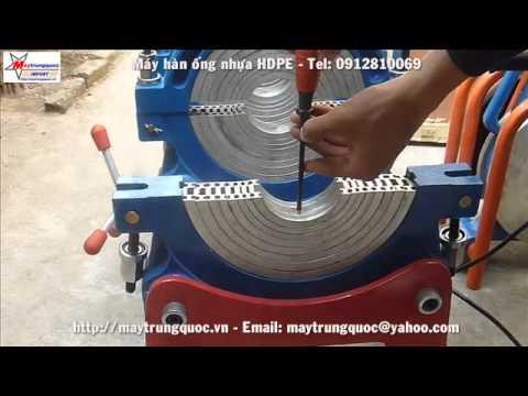 Máy hàn ống nhựa, may han ong nhua ( giá máy hàn ống nhựa HDPE )