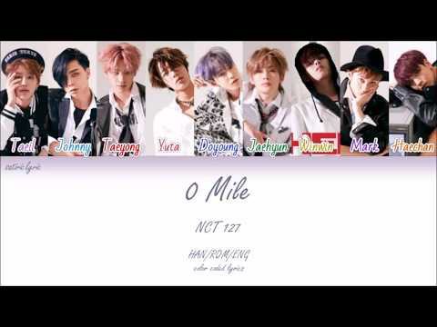 NCT 127 - 0 Mile (HAN/ROM/ENG Color Coded Lyrics)