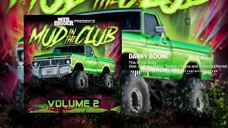 Danny Boone - This Is Our Song (feat. Cypress Spring, Tommy Chayne and T-Woods)[Remix]