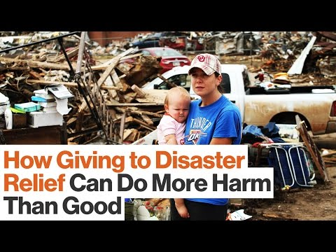 How Donating to Disaster Relief Can Do More Harm Than Good |