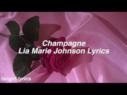 Champagne || Lia Marie Johnson Lyrics