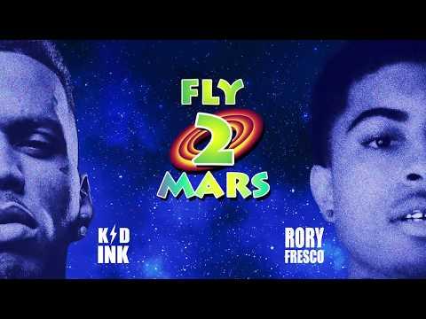 Kid Ink - Fly 2 Mars Feat Rory Fresco [Audio]