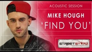 Street Starz TV: Mike Hough - Find You [@MikeHoughMusic]