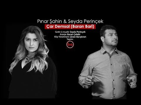 Pınar Şahin & Seyda Perinçek  Çar Demsal 2017 (feat)