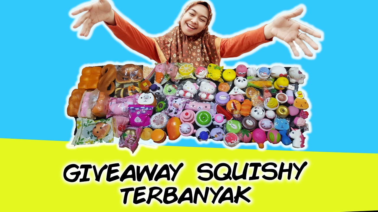 SQUISHY COLLECTION 2017 - GIVE AWAY SQUISHY TERBANYAK! - YouTube
