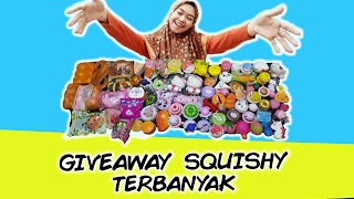 SQUISHY COLLECTION 2017 - GIVE AWAY SQUISHY TERBANYAK!