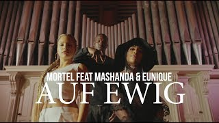 Mortel feat. Eunique & Mashanda - Auf Ewig (prod. by Bulenzho & J.S. Kuster) [Official Video]